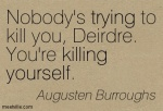 Quotation-Augusten-Burroughs-yourself-trying-killing-Meetville-Quotes-231260